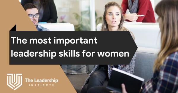 important-leadership-skills-women-blog-feature-image-the-leadership-institute