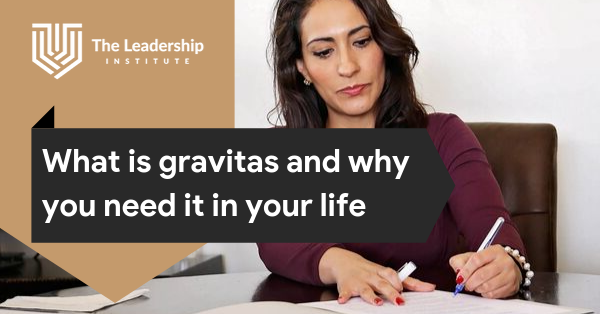 what-is-gravitas-blog-feature-image-the-leadership-institute