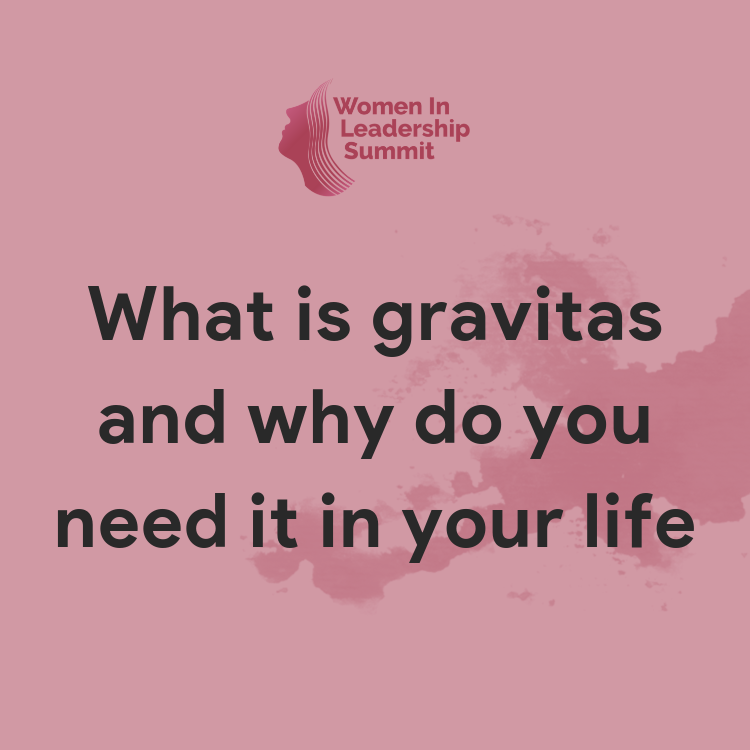 What is gravitas and why do you need it in your life?