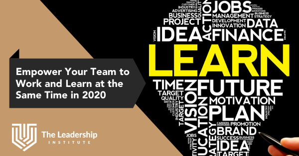 Empower Your Team to Work and Learn at the Same Time in 2020