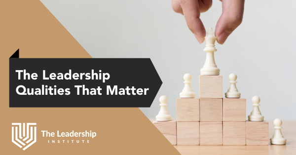 The Leadership Qualities That Matter