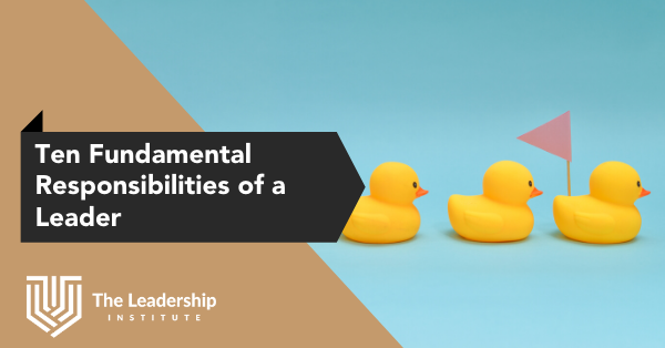 10 Fundamental Responsibilities of a Leader