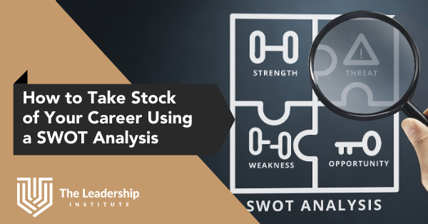 How to Take Stock of Your Career Using a SWOT Analysis