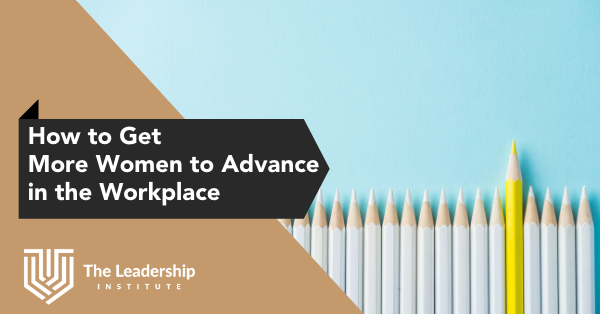 How to Get More Women to Advance in the Workplace