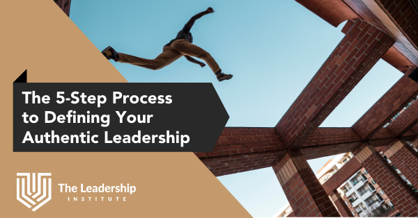 5 Step Process to Defining Authentic Leadership