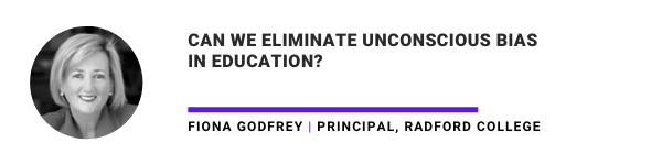 Can we eliminate unconscious bias in education? Fiona Godfrey
