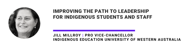 Improving the path to leadership for Indigenous students and staff Jill Millroy