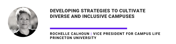 Developing strategies to cultivate diverse and inclusive campuses Rochelle Calhoun