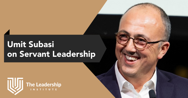Umit Subasi on Servant Leadership