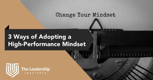 3 Ways of Adopting a High-Performance Mindset