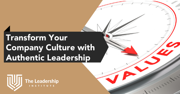 Transform Your Culture with Authentic Leadership