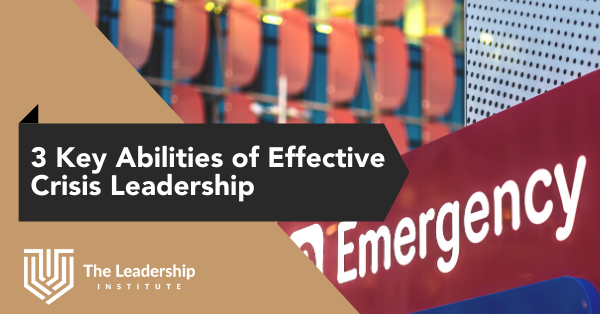 3 key abilities of effective crisis leadership