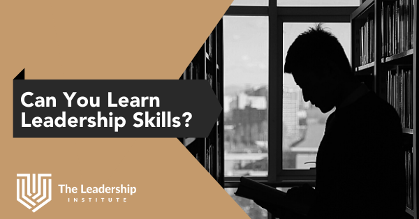Can you learn leadership skills?