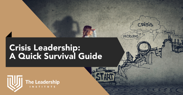 Crisis Leadership: Quick Survival Guide